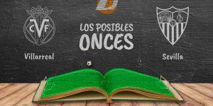 Los posibles onces del Villarreal-Sevilla.