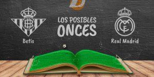 Los posibles onces del Betis-Real Madrid.