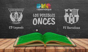Los posibles onces del Leganés-Barcelona.