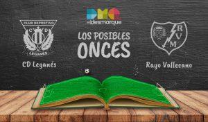 Los posibles onces del Leganés y el Rayo Vallecano.