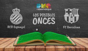 Los posibles onces del Espanyol-Barcelona.