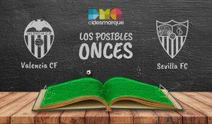 Los posibles onces del Valencia-Sevilla.