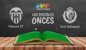 Los posibles onces del Valencia-Valladolid.