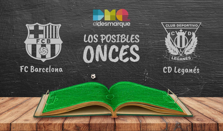 Onces del Barcelona-Leganés.