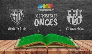 Los posibles onces del Athletic-Barcelona.