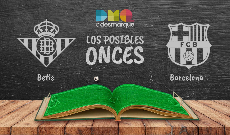 Los posibles onces del Betis-Barcelona.