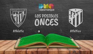 Los posibles onces del Athletic-Atlético.