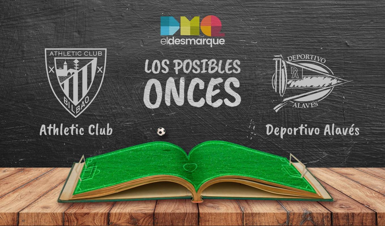 Los posibles onces del Athletic-Alavés.