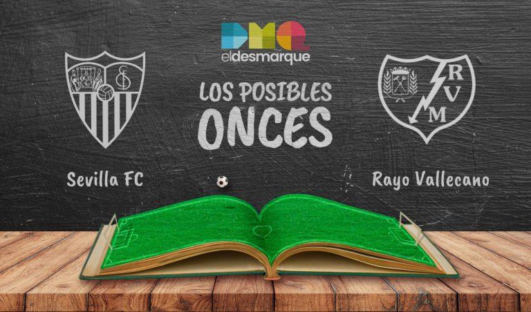 Los posibles onces del Sevilla-Rayo Vallecano.