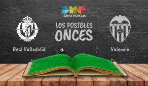 Los posibles onces del Valladolid-Valencia.