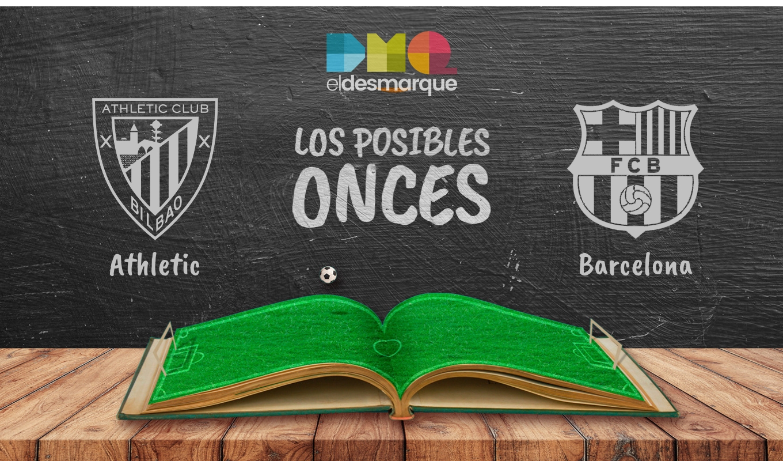Posibles onces del Athletic-Barcelona.