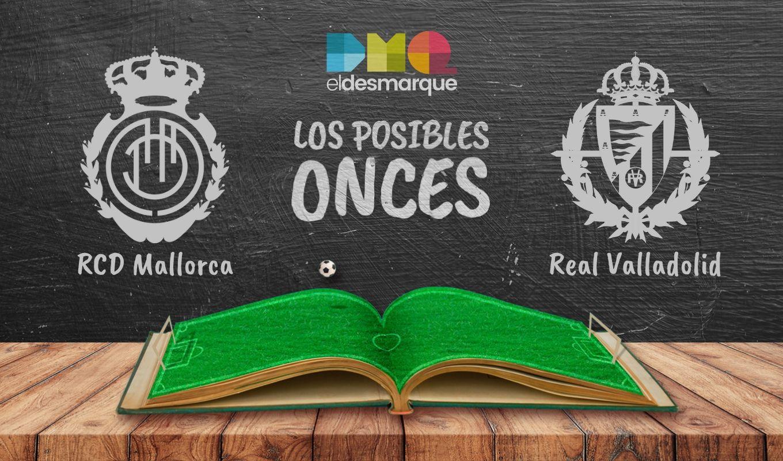 Los posibles onces del Mallorca vs Valladolid.