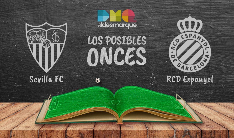 Los posibles onces del Sevilla vs Espanyol.