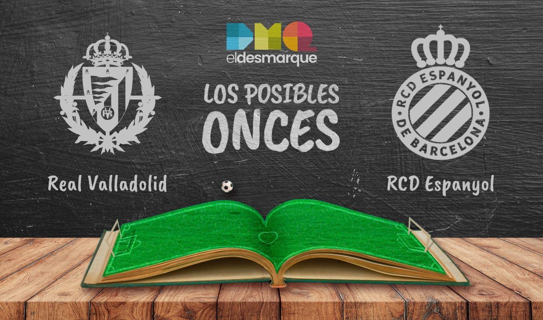 Los posibles onces del Real Valladolid-Espanyol.